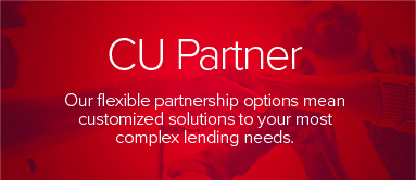 CU Partner Our flexible partnership options mean customized solutions to your most complex lending needs.
